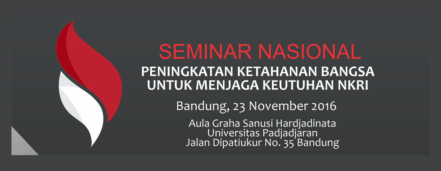 Seminar Nasional : Peningkatan Ketahanan Bangsa untuk Menjaga Keutuhan NKRI